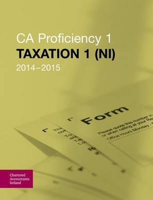 Taxation 1 (NI) 2014-2015 (CAP 1) (Paperback)