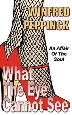 What The Eye Cannot See (Paperback)