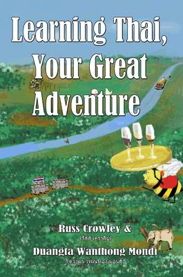 Learning Thai, Your Great Adventure (Paperback)