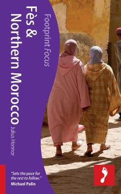 Fes & Northern Morocco Footprint Focus Guide - Footprint Focus Guide (Paperback)