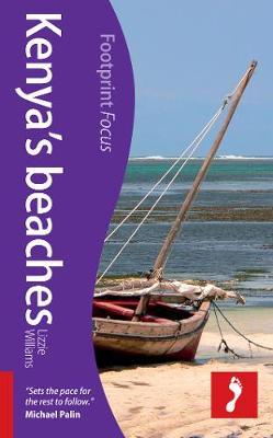 Kenya's Beaches Footprint Focus Guide - Footprint Focus Guide (Paperback)