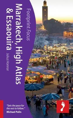 Marrakech, High Atlas & Essaouira Footprint Focus Guide - Footprint Focus Guide (Paperback)