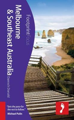 Melbourne & Southeast Australia Footprint Focus Guide - Footprint Focus Guide (Paperback)