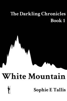 White Mountain - Darkling Chronicles 1 (Paperback)