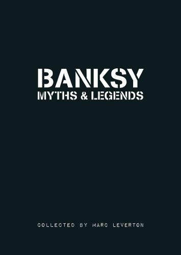Banksy Myths & Legends: Volume 1 (Paperback)