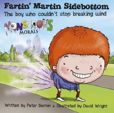 Fartin Martin Sidebottom: The Boy Who Couldn't Stop Breaking Wind (Paperback)