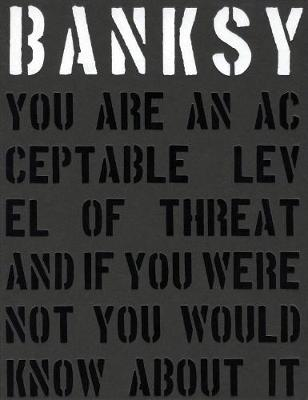 Banksy. You Are An Acceptable Level of Threat (Hardback)