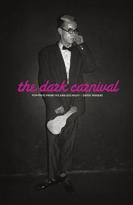 Dark Carnival, The:Portraits from the Endless Night: Portraits from the Endless Night (Hardback)