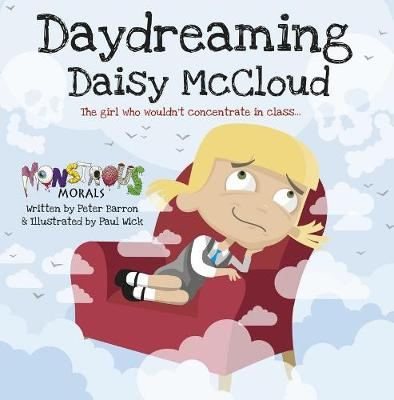 Day Dreaming Daisy McCloud: The Girl Who Wouldn't Concentrate in (Paperback)