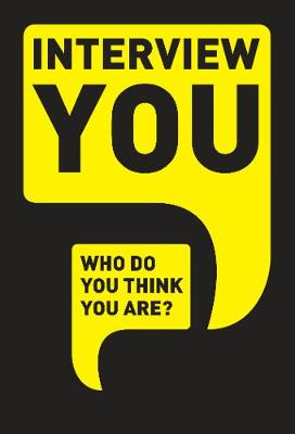 Interview You: Who Do You Think You Are? (Paperback)
