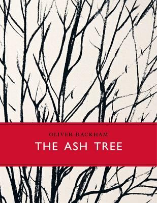 The Ash Tree - Little Toller Monographs (Hardback)