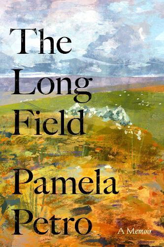 The Long Field: A memoir (Hardback)