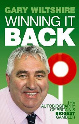 Winning It Back: The Autobiography of Britain's Biggest Gambler (Paperback)
