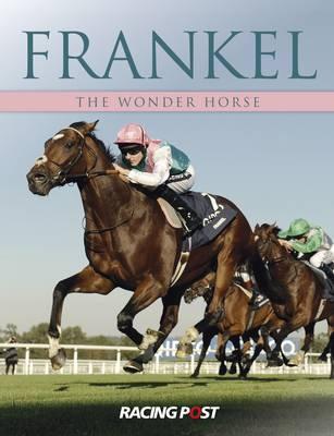 Frankel: The Wonder Horse (Paperback)