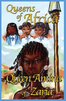 Queen Amina of Zaria - Queens of Africa Book 1 (Paperback)