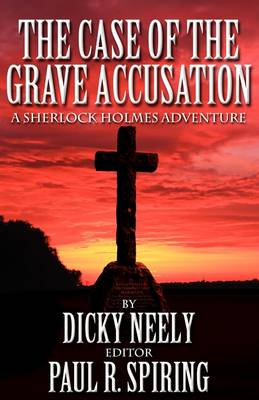 The Case of the Grave Accusation - a Sherlock Holmes Mystery (Paperback)