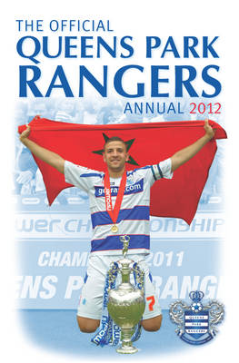 Official Queens Park Rangers FC Annual 2012 (Hardback)
