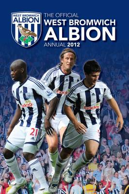 Official West Bromwich Albion FC Annual 2012 (Hardback)