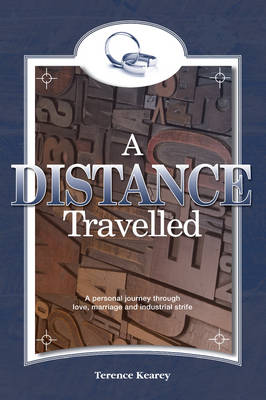 A Distance Travelled: A Personal Journey Through Love, Marriage and Industrial Strife (Paperback)