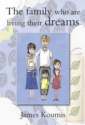 The Family Who are Living Their Dreams (Paperback)