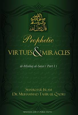Prophetic Virtues and Miracles: Al-Minhaj Al-Sawi Part 1 (Hardback)