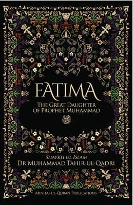 Fatima the Great Daughter of Prophet Muhammad (Paperback)