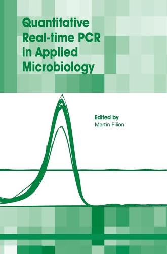 Quantitative Real-Time PCR in Applied Microbiology (Hardback)