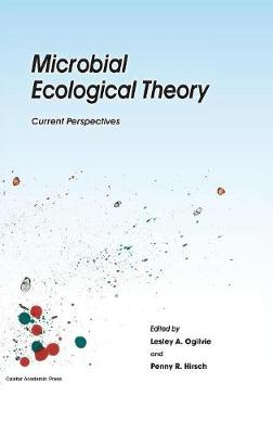 Microbial Ecological Theory: Current Perspectives (Hardback)
