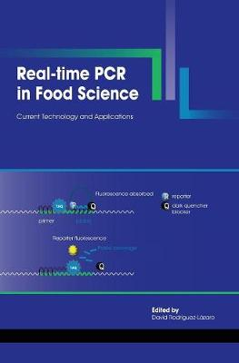 Real-Time PCR in Food Science: Current Technology and Applications (Hardback)