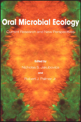 Oral Microbial Ecology: Current Research and New Perspectives (Hardback)