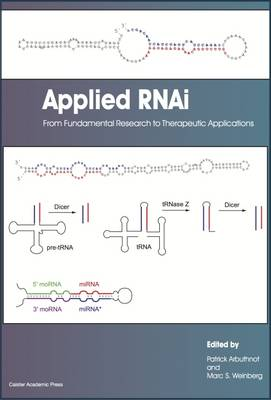 Applied RNAi: from Fundamental Research to Therapeutic Applications (Hardback)