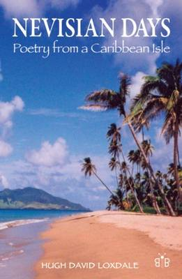 Nevisian Days: Poetry from a Caribbean Isle (Paperback)