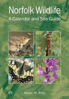 Norfolk Wildlife: A Calendar and Site Guide (Paperback)