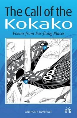 The Call of the Kokako: Poems from Far-flung Places (Paperback)