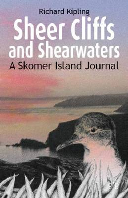 Sheer Cliffs and Shearwaters: A Skomer Island Journal (Paperback)