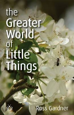 The Greater World of Little Things (Paperback)