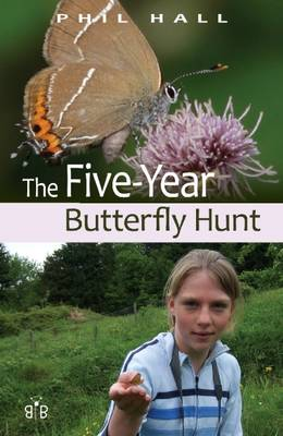 The Five-Year Butterfly Hunt: Five Summers Photographing Our Native Butterflies (Paperback)