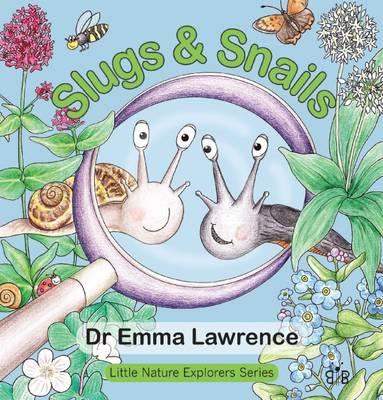 Slugs and Snails - Little Nature Explorers Series 2 (Hardback)