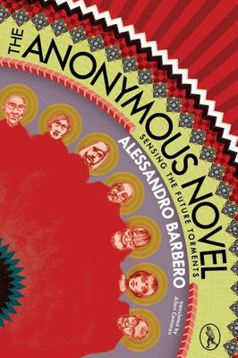 The Anonymous Novel: Sensing the Future Torments (Paperback)