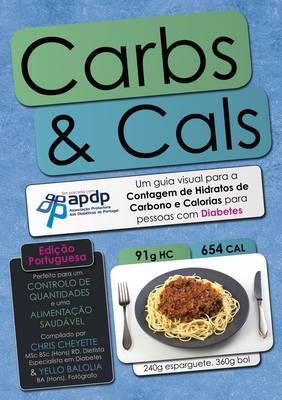 Carbs & Cals (ed. Portuguesa): Um Guia Visual Para a Contagem De Hidratos De Carbono E Calorias Para Pessoas Com Diabetes (Paperback)