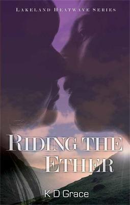 Riding the Ether: The Lakeland Witches Trilogy - The Lakeland Witches Trilogy 2 (Paperback)