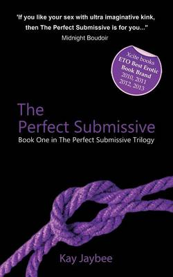 The Perfect Submissive: Book One in the Perfect Submissive Trilogy (Paperback)