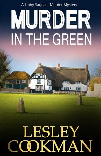 Murder in the Green - A Libby Sarjeant Murder Mystery Series 6 (Paperback)