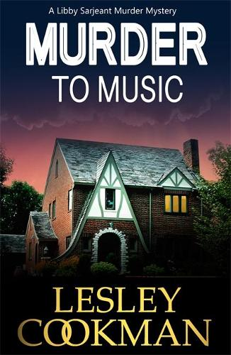 Murder to Music: A Libby Sarjeant Murder Mystery - A Libby Sarjeant Murder Mystery Series (Paperback)
