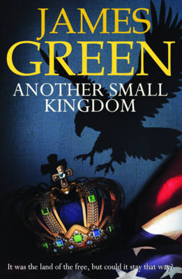 Another Small Kingdom: Agents of Independence Series - Agents of Independence 1 (Paperback)