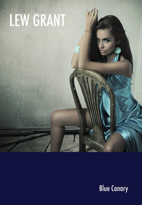 Blue Canary - Lew Grant Series No. 1 (Paperback)