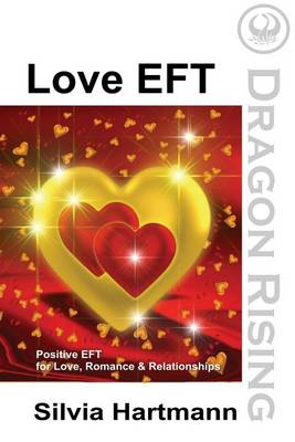 Love EFT: Positive EFT for Love, Romance & Relationships (Paperback)