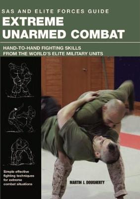 Extreme Unarmed Combat - SAS and Elite Forces Guide (Paperback)
