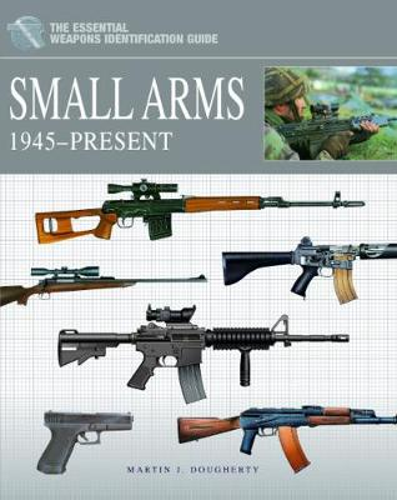 Small Arms 1945-Present (Hardback)