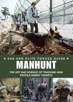 Manhunt: Elite Forces' Skills in Tracking High Profile Enemy Targets - SAS and Elite Forces Guide (Paperback)